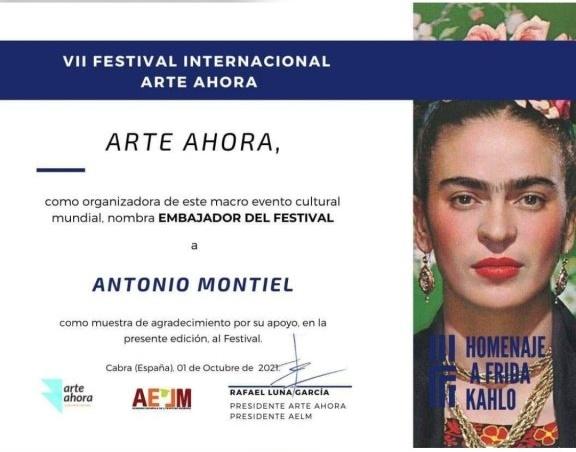 """Cultura Cultura Antonio Montiel, ha sido distinguido con el nombramiento de: """"Embajador"""" del VII Festival de """"Arte Ahora"""" 2021"""